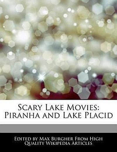 Scary Lake Movies: Piranha and Lake Placid