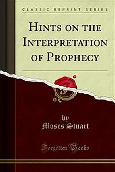 Hints on the Interpretation of Prophecy