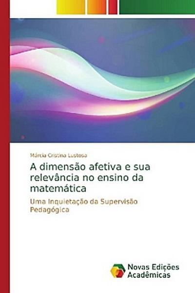 A dimensão afetiva e sua relevância no ensino da matemática