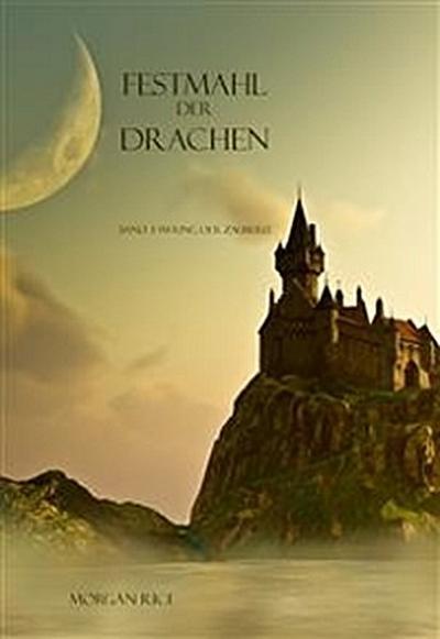 Festmahl der Drachen (Band 3 im Ring der Zauberei)