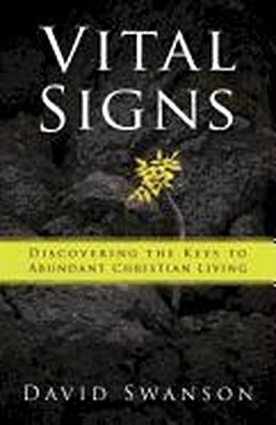 Vital Signs: Discovering the Keys to Abundant Christian Living