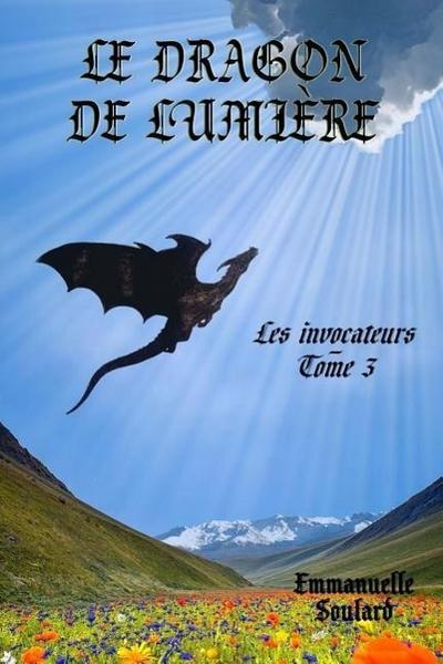 Le Dragon de Lumiere (Les Invocateurs - Tome 3)