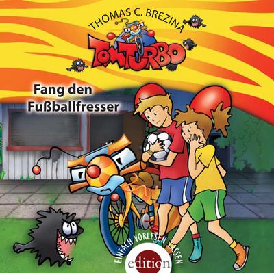 Tom Turbo - Fang den Fußballfresser, 1 Audio-CD