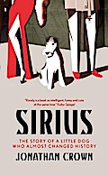 Sirius: THE STORY OF A LITTLE DOG WHO ALMOST  ...