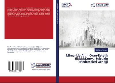Mimaride Altin Oran-Estetik Iliskisi:Konya Selçuklu Medreseleri Örnegi