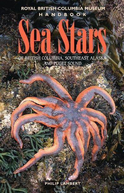 Sea Stars of British Columbia, Southeast Alaska and Puget Sound