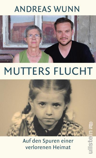Mutters Flucht: Auf den Spuren einer verlorenen Heimat