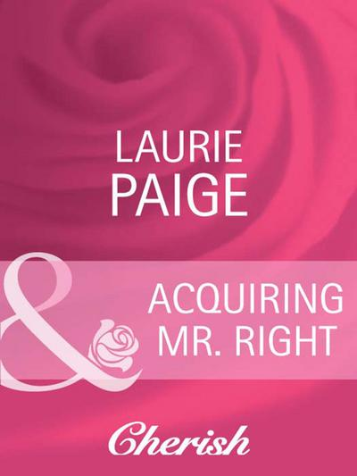 Acquiring Mr. Right (Mills & Boon Cherish) (Canyon Country, Book 3)