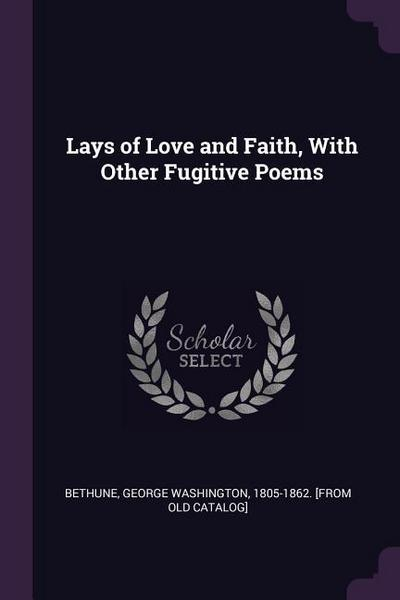 Lays of Love and Faith, with Other Fugitive Poems