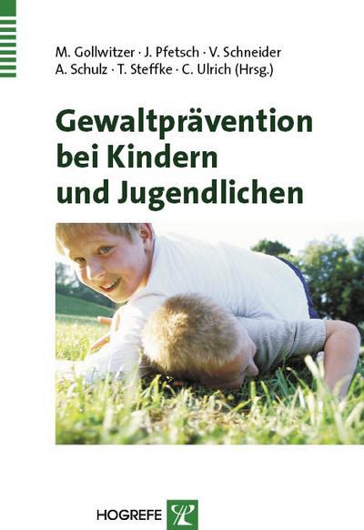 Gewaltprävention bei Kindern und Jugendlichen: Aktuelle Erkenntnisse aus Forschung und Praxis