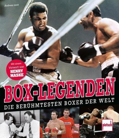 Box-Legenden; Die berühmtesten Boxer der Welt; Deutsch; 109 schw.-w. Fotos, 91 farb. Fotos