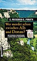 Wer mordet schon zwischen Alb und Donau?: 11  ...