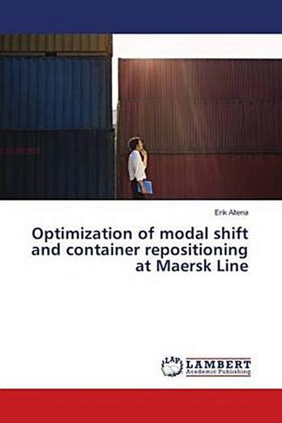 Optimization of modal shift and container repositioning at Maersk Line