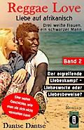 Reggae Love - Liebe auf afrikanisch: Drei weiße Frauen, ein schwarzer Mann