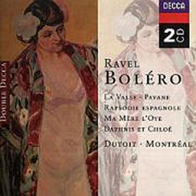Ravel: Bolero/Alborada del Gracioso/Daphnis & Chloë etc.