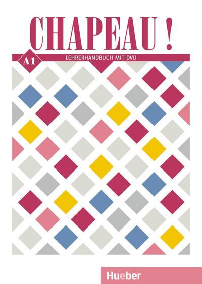 Chapeau ! A1: Lehrerhandbuch mit DVD