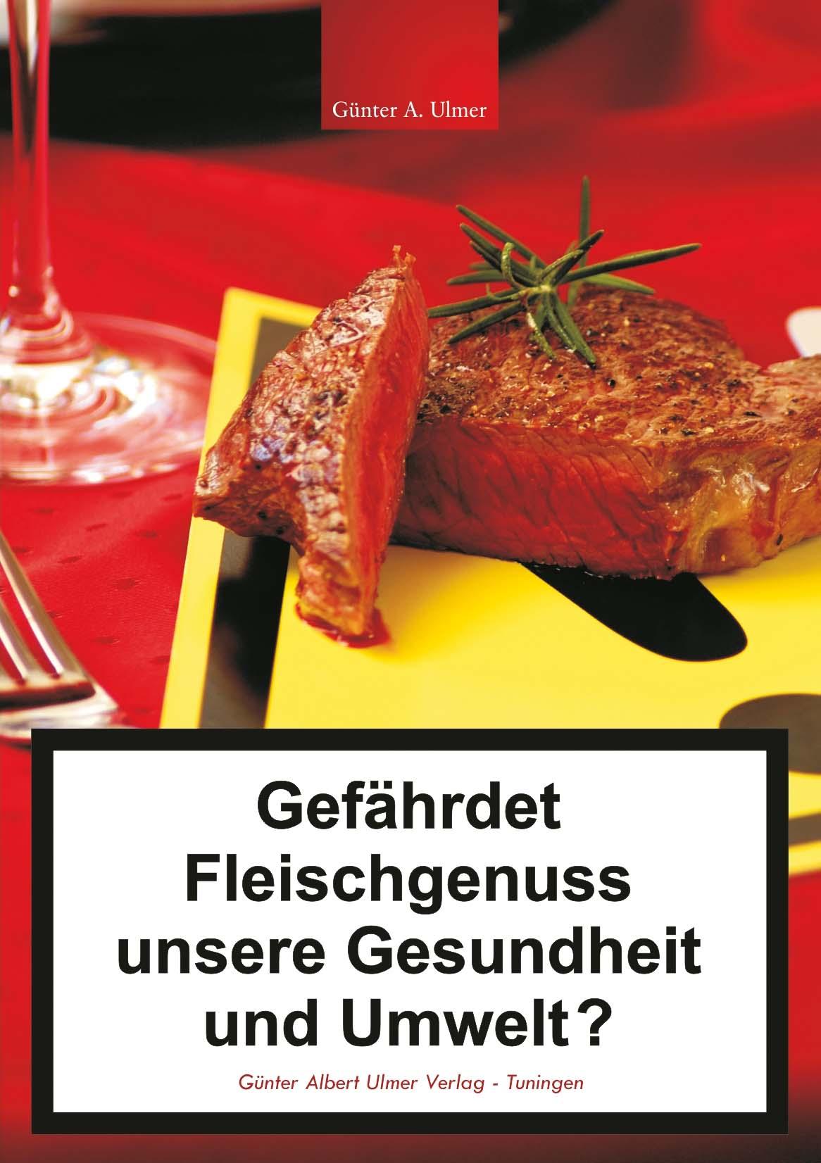 Günter Albert Ulmer / Gefährdet Fleischgenuss unsere Gesundhei ... 9783932346613
