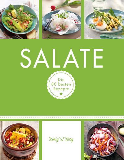 Salate; Die 80 besten Rezepte; GU König und Berg; Hrsg. v. Berg, König; Deutsch