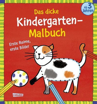 Das dicke Kindergarten-Malbuch: Erste Reime, erste Bilder