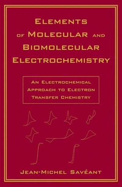 Elements of Molecular and Biomolecular Electrochemistry