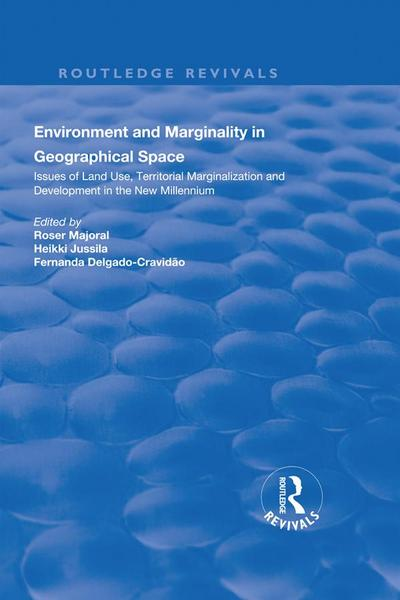 Environment and Marginality in Geographical Space: Issues of Land Use, Territorial Marginalization and Development at the Dawn of New Millennium