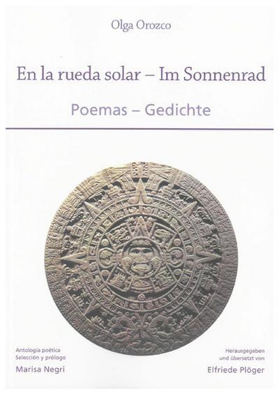 Olga Orozco: En la rueda solar - Im Sonnenrad