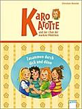 Karo Karotte und der Club der starken Mädchen - Zusammen durch dick und dünn; Zusammen durch dick und dünn - Sammelband   ; Ill. v. Paule, Irmgard; Deutsch;  -