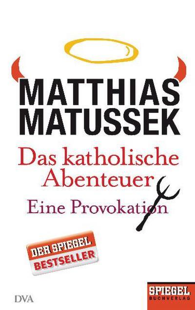 Das katholische Abenteuer; Eine Provokation. Ein SPIEGEL-Buch   ; Deutsch; , mit Abbildungen, 28 schw.-w. Abb. -