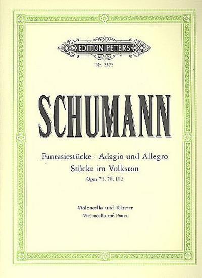 Fantasiestücke op. 73 / Adagio und Allegro op. 70 / Stücke im Volkston op. 102
