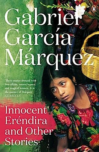 Innocent Erendira and Other Stories Gabriel García Márquez