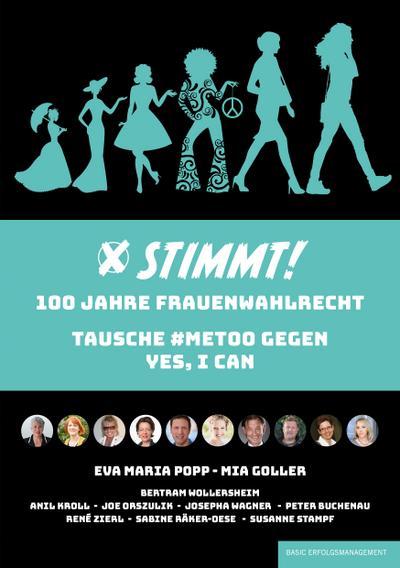 STIMMT! 100 Jahre Frauenwahlrecht: Tausche #metoo gegen yes, I can