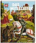 WAS IST WAS Band 118 Mittelalter. Die Welt de ...