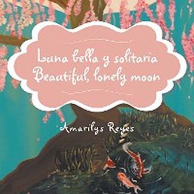 Luna Bella Y Solitaria/Beautiful, Lonely Moon