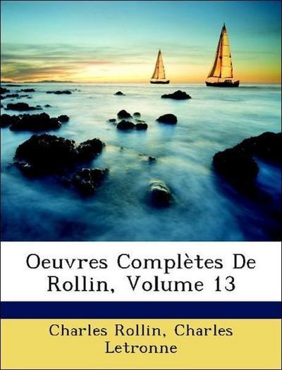 Oeuvres Complètes De Rollin, Volume 13