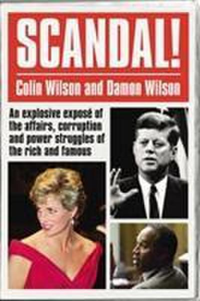 Scandal!: An Explosive Expose of the Affairs, Corruption and Power Struggles of the Rich and Famous