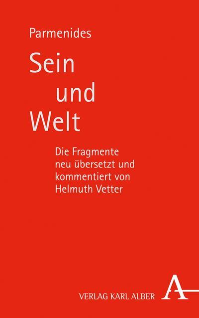Sein und Welt: Die Fragmente neu übersetzt und kommentiert von Helmuth Vetter