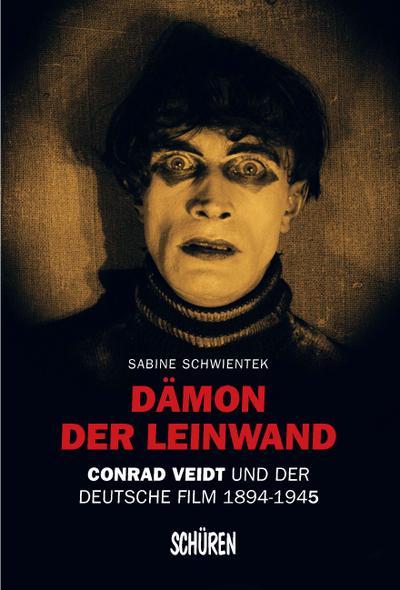 Dämon der Leinwand: Conrad Veidt und der deutsche Film 1894–1945