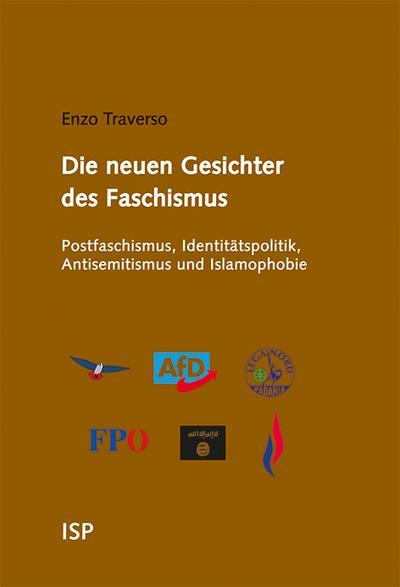 Die neuen Gesichter des Faschismus: Postfaschismus, Identitätspolitik, Antisemitismus und Islamophobie. Gespräche mir Régis Meyran
