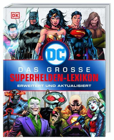DC Comics - Das große Superhelden-Lexikon