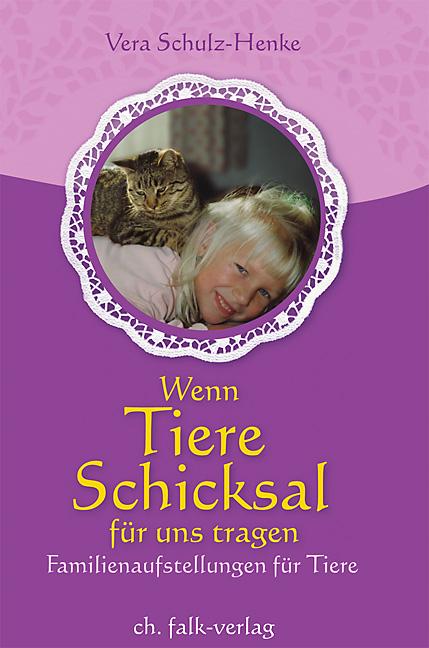 Wenn Tiere Schicksal für uns tragen Vera Schulz-Henke