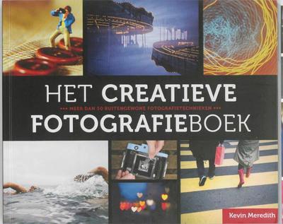 Het creatieve fotografieboek / druk 1 [Taschenbuch] by Meredith, Kevin; Toole...