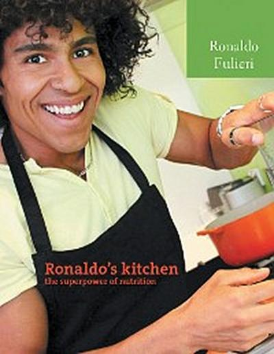 Ronaldo'S Kitchen the Super Power of Nutrition