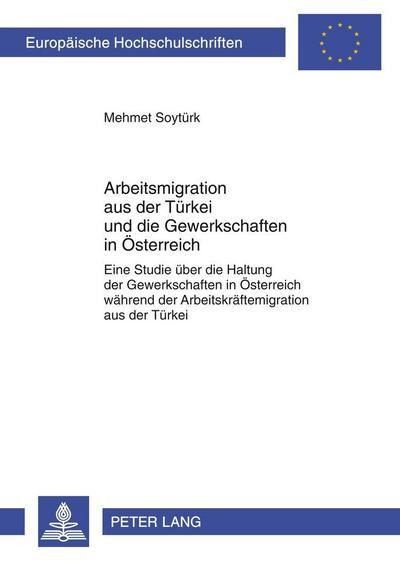 Arbeitsmigration aus der Türkei und die Gewerkschaften in Österreich