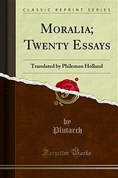 Moralia; Twenty Essays