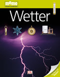 Wetter   ; memo Wissen entdecken 46; Deutsch; durchg. farb. Fotos, Ill. -