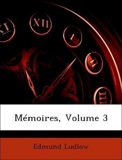 Mémoires, Volume 3