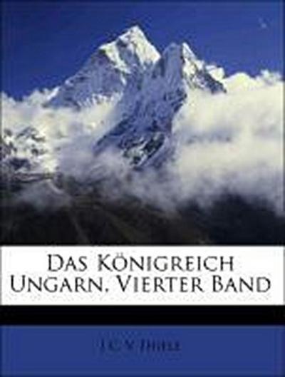 Das Königreich Ungarn, Vierter Band