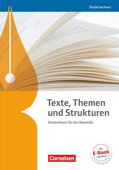 Texte, Themen und Strukturen - Deutschbuch für die Oberstufe - Niedersachsen - Neubearbeitung