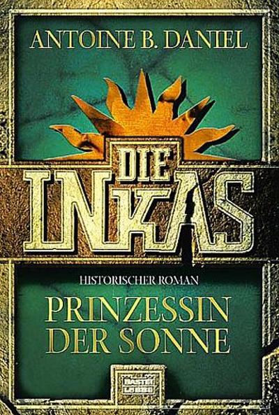 Die Inkas. Prinzessin der Sonne.