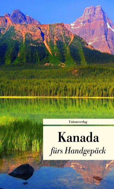 Reise nach Kanada: Geschichten fürs Handgepäck (Unionsverlag Taschenbücher)